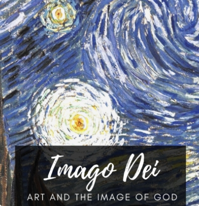 Why Art Thoughts on the Imago Dei Sermon Series