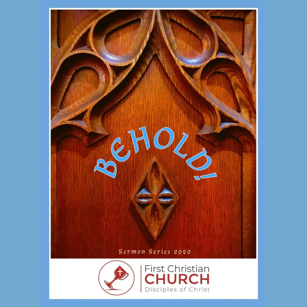 "First Christian Church Charlotte ""Behold!"" Sermon Series"